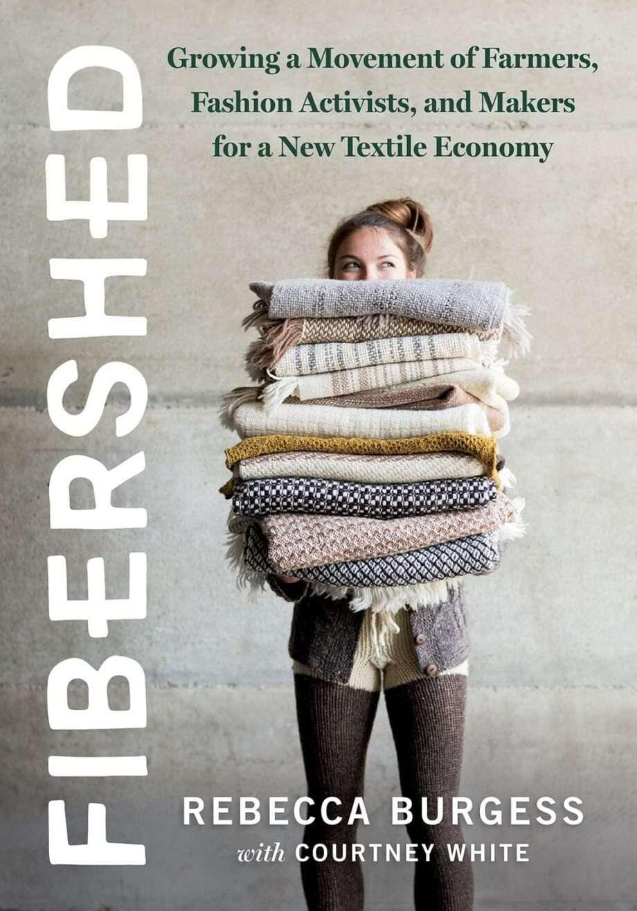 Fibershed: Growing a Movement of Farmers, Fashion Activists, and Makers for a New Textile Economy archive la liste de lectures durables de SANNA pour l'été sanna conscious concept